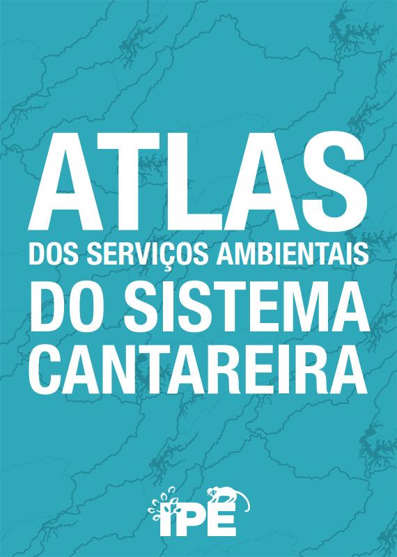 Atlas dos Serviços Ambientais do Sistema Cantareira - Projeto Semeando Água